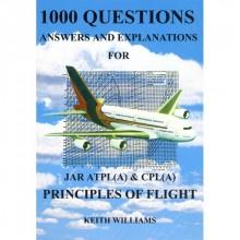 1000 Otázok & odpovedí, vysvetlení pre JAR ATPL & CPL Principles Of Flight